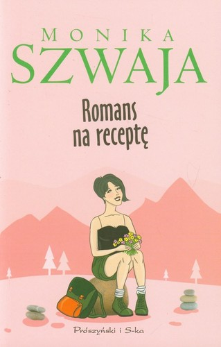 Monika Szwaja - Romans na receptę