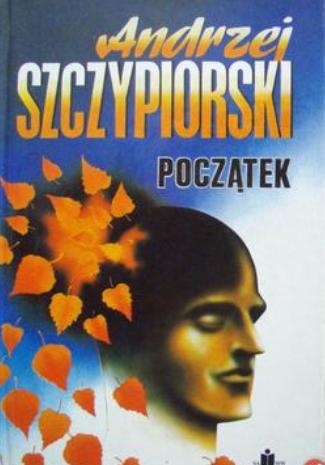 Andrzej Szczypiorski - Początek