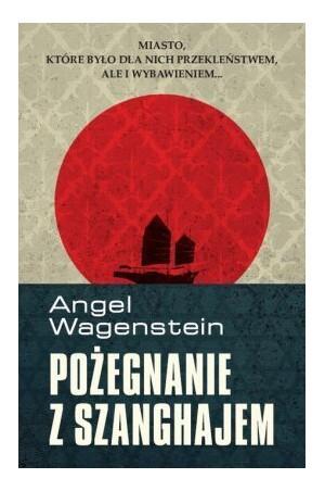 Angel Wagenstein - Pożegnanie z Szanghajem