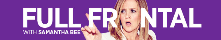 Full Frontal With Samantha Bee S01E25 720p WEB DL AAC2 0 H 264