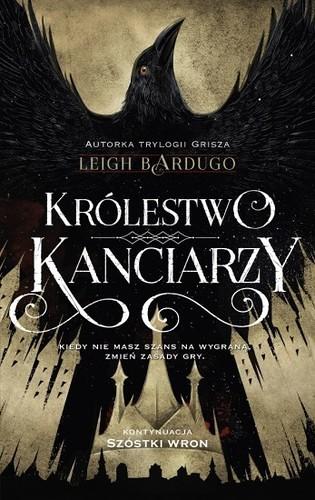 Królestwo kanciarzy - Leigh Bardugo