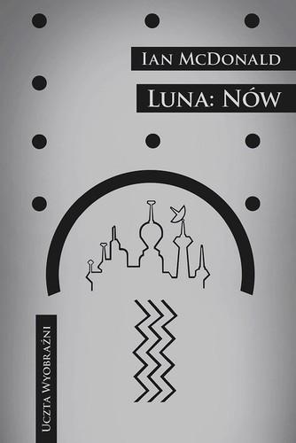 Luna: Nów - Ian McDonald
