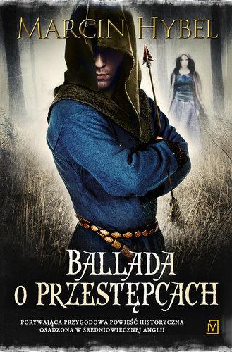 Ballada o przestępcach - Marcin Hybel
