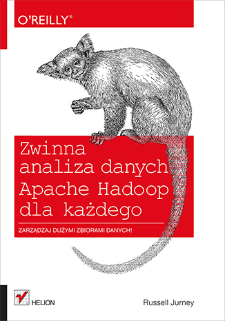 Zwinna analiza danych. Apache Hadoop dla każdego - Russell Jurney