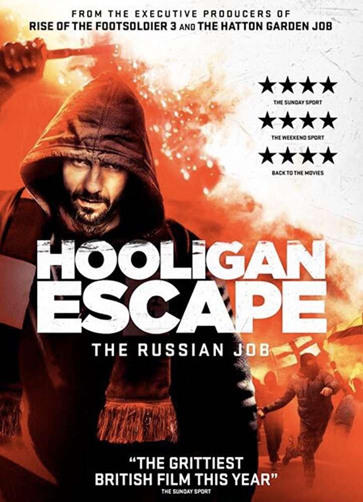 Hooligan Escape The Russian Job 2018 HDRip XviD AC3 LLG