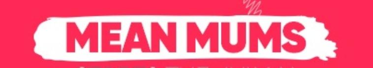 Mean Mums S01E03 HDTV x264-FiHTV
