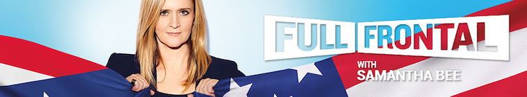 Full Frontal With Samantha Bee S04E22 REAL 1080p WEB h264-TBS